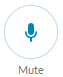 The Mute button allows you to mute or unmute your mic's volume.