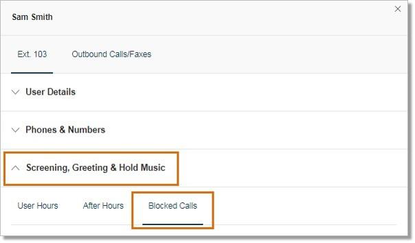 Click Screening, Greeting & Hold Music > Blocked Calls.