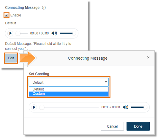 Under Connecting Message, click the Enable check box and then click Edit to modify. You can select between Default or Custom for your Connecting Message.