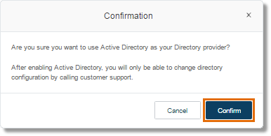 Confirm that you want to use Active Directory as your Directory provider. Click Confirm to proceed.