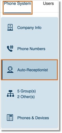 Go to Phone System > Auto Receptionist.