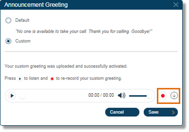 Click the Record button to upload a different file or click the Download button to download a copy of the greeting.