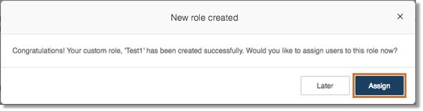 You may proceed to assign users to the role or select to assign later.