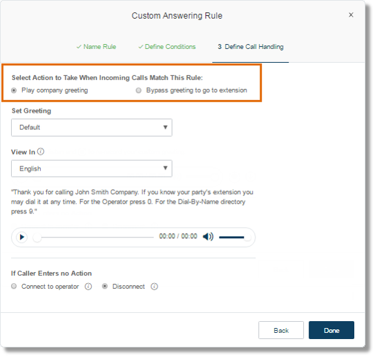 This section allows you to set how the calls are handled based on the conditions that you have set for the custom answering rules.