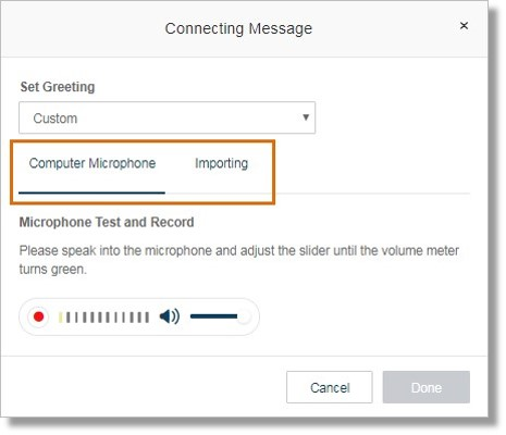 Selecting Custom allows you to record a custom greeting using Computer Microphone or by Importing.