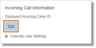 On the Call Handling & Forwarding section, click Edit under Displayed Incoming Caller ID.