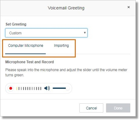Selecting Custom allows you to record using Computer Microphone or by Importing a custom recording.