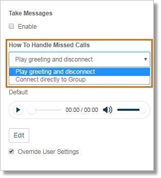 On How To Handle Missed Calls, select between Play greeting and disconnect or Connect directly to Group.