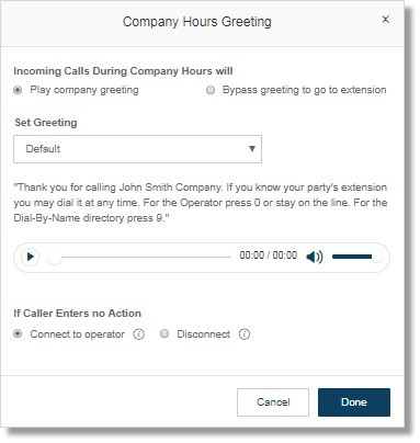Whether you edit the Company Hours Greeting or After Hours Greeting, you will the same settings.