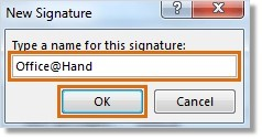 Enter a name for your signature, then click OK.