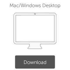 Download Mac/Windows Desktop
