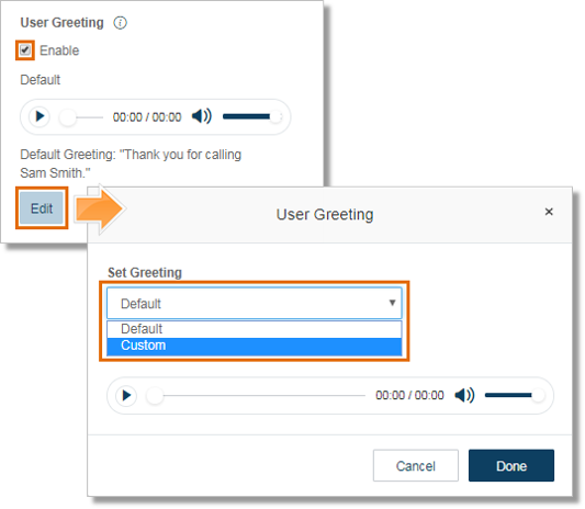 Under User Greeting, click the Enable check box and then click Edit to modify