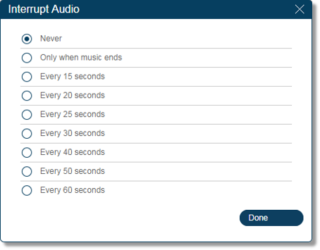 Select how often the audio will be interrupted by a prompt. Click Done.