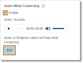 Under Audio While Connecting, click the Enable check box and then click Edit to modify.