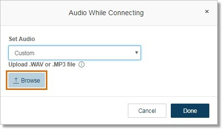 If you select Custom, you will have the option to upload a pre-recorded audio file stored from your computer/device. Click Browse.