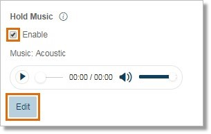 Under Hold Music, click the Enable check box and then click Edit to modify.