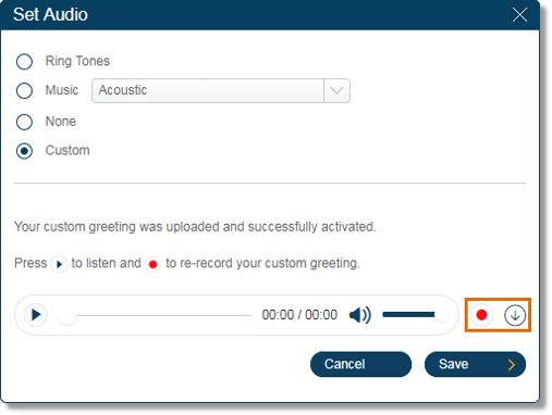 Preview the uploaded Voicemail greeting. Click the Record button Record button to upload a different file or click the Download button Download button to download a copy of the greeting.