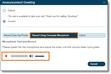 When ready, click the Record button Record button to record your company greeting through your computer microphone.