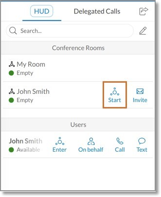 Look for your Executive's room under HUD > Conference Rooms, then click Start Conference.