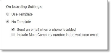 Select No Template, then disable Include Main Company number in the welcome email.
